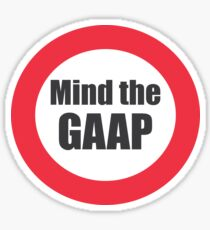 Mind the Gaap funny accounting Sticker Sticker