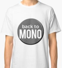 Stuff Stereo! Lets get BACK TO MONO Classic T-Shirt