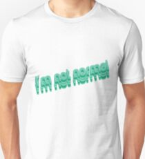 I'm not normal Unisex T-Shirt