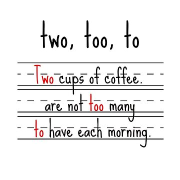 Two, Too, To  - Two Cups Funny Coffee Mug by KatieMcGrath