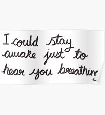I could stay awake just to hear you breathing - Aerosmith Poster