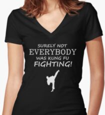 Surely not everybody was kung fu fighting! Women's Fitted V-Neck T-Shirt