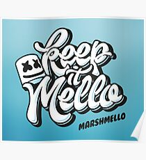 Keep it Mello Poster