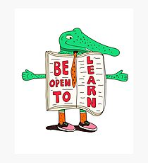 Be Open to Learn Photographic Print