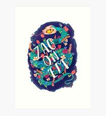 Zag on 'Em!  Art Print