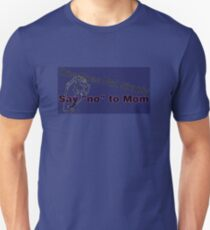 One Does Not Simply Say No To Mom Unisex T-Shirt