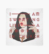 I'm Sweating Like a Hooker in Church Scarf