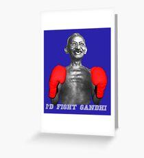 I'D FIGHT GANDHI (for dark backgrounds) Greeting Card