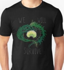 WE WILL SURVIVE T-Shirt