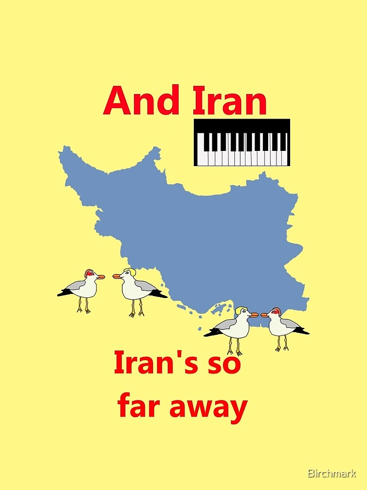 IRAN - Misheard Song Lyric by Birchmark