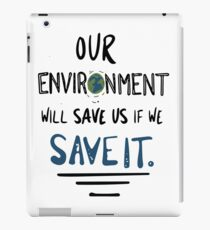 SAVE OUR ENVIRONMENT iPad Case/Skin
