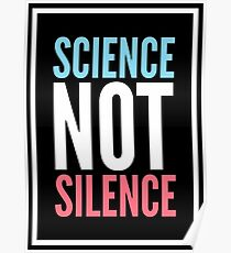 SCIENCE NOT SILENCE Poster