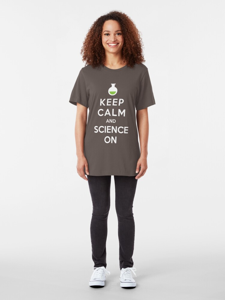 Alternate view of Keep Calm and Science On Slim Fit T-Shirt