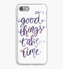 Good Things Take Time iPhone Case/Skin