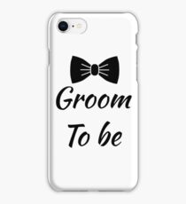 Groom to be! iPhone Case/Skin