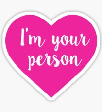 I am your person stickers Sticker