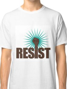 Resist poster design with type and raised fist for women's march, science march, education march, anti-Trump resistance Classic T-Shirt
