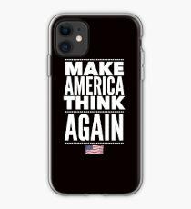Make America Think Again Anti Trump iPhone Case