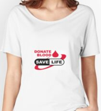 Donate blood, save life  Women's Relaxed Fit T-Shirt