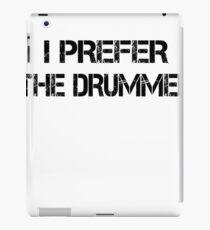 I Prefer The Drummer black iPad Case/Skin