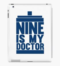 Is Nine your Doctor? iPad Case/Skin