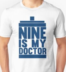 Is Nine your Doctor? Unisex T-Shirt