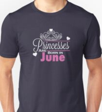 Princesses Are Born In June Unisex T-Shirt