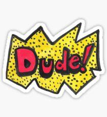 Dude! Sticker