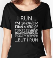 Run Slower Than Turtles Women's Relaxed Fit T-Shirt