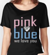 Pink Or Blue We Love You Baby Shower Heart Gender Reveal Party Mens Womens T Shirt You Baby Shower Gender Reveal Party Mens Womens T Shirt Women's Relaxed Fit T-Shirt