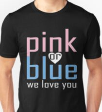 Pink Or Blue We Love You Baby Shower Heart Gender Reveal Party Mens Womens T Shirt You Baby Shower Gender Reveal Party Mens Womens T Shirt Unisex T-Shirt