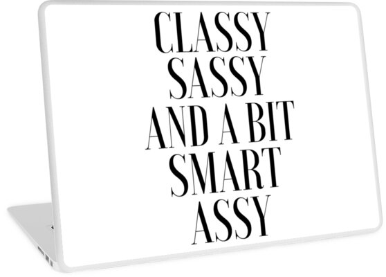 classy sassy and a bit smart assy funny poster quote prints girls