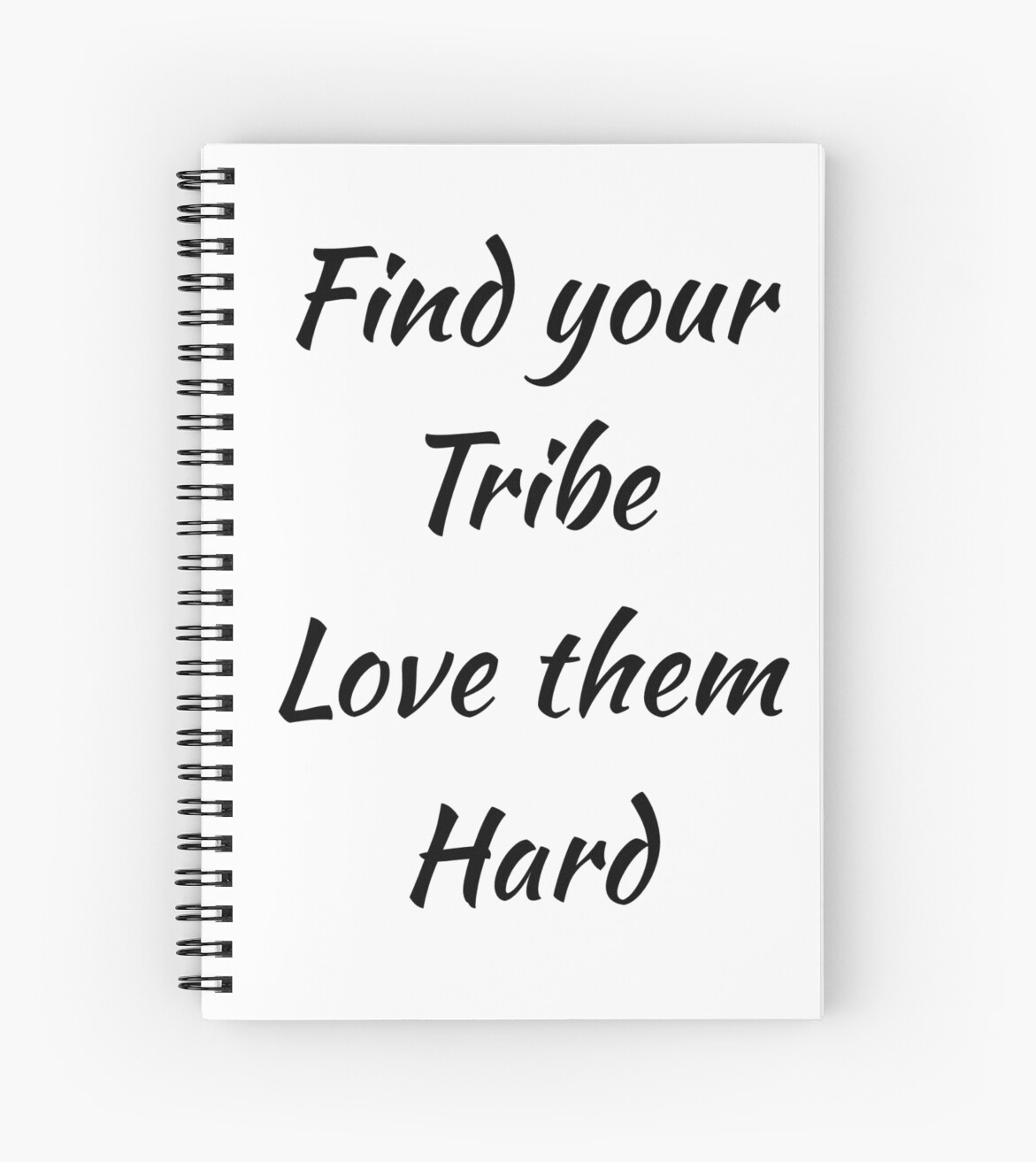 Find Your Tribe Love Them Hard Spiral Notebooks By Mallsd Redbubble