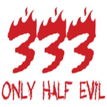 333 Only Half Evil by studio21shop