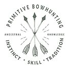 Primitive Bow Hunting - Ancestral Knowledge - Instinct Skill Tradition  by VisionQuestArts