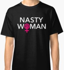 Powerful Nasty Woman Classic T-Shirt