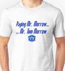 Mr. Tom Morrow Unisex T-Shirt