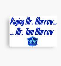 Mr. Tom Morrow Canvas Print