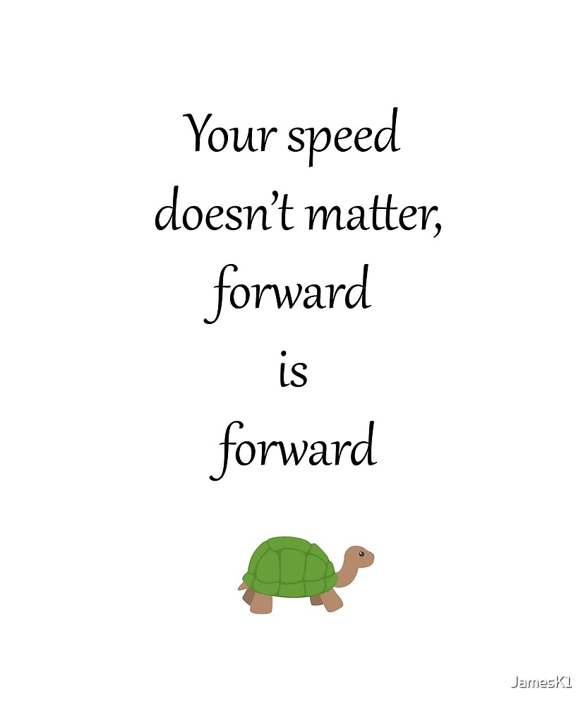 your speed doesn 39 t matter forward is forward by