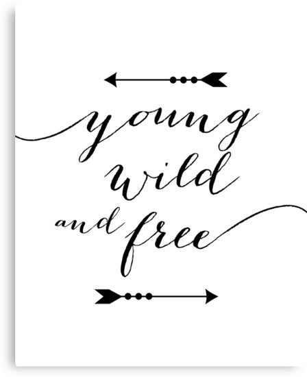 "Young Wild And Free Quotes Tumblr: ""Young, Wild, And Free"" Canvas Prints By Mallorybottesch"