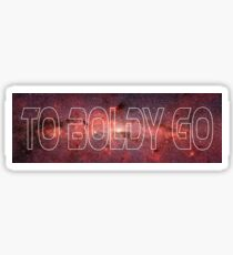 To Boldly Go Space Sticker Sticker