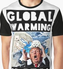 GLOBAL WARMING IS REAL Graphic T-Shirt