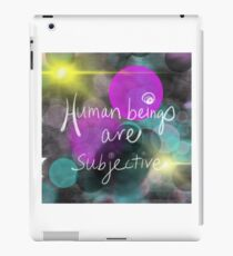 Human beings are subjective iPad Case/Skin