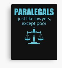 Paralegals Just Like Lawyers Except Poor Canvas Print