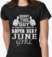 Sorry This Guy Is Already Taken By A Super Sexy JUNE Girl Women's Fitted T-Shirt