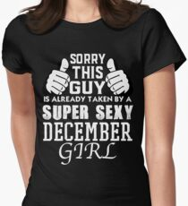 Sorry This Guy Is Already Taken By A Super Sexy DECEMBER Girl Women's Fitted T-Shirt