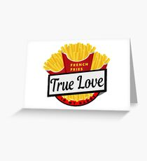 French Fries - True Love (In My Hands) Greeting Card