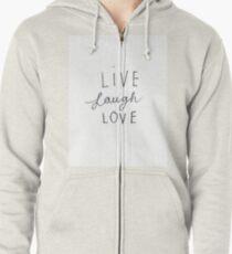Live Laugh Love Zipped Hoodie