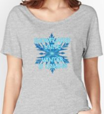 Snowflakes Unite - Winter is Coming Women's Relaxed Fit T-Shirt