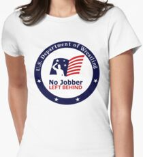 No Jobber Left Behind Womens Fitted T-Shirt